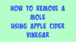 Tips With Abi | How To Remove A Mole With Apple Cider Vinegar