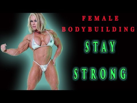 FEMALE BODYBUILDING – STAY STRONG