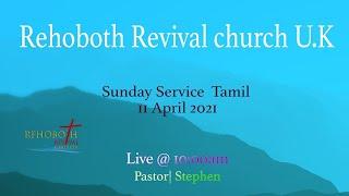 Sunday Service Tamil 21ပြီလ ၁၁ ရက် ၂၀၂၁ (Rehoboth Revival Church Tamil Tamil)
