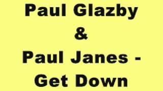 Paul Glazby & Paul Janes - Get Down