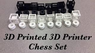 3D Printed 3D Printer Chess Set
