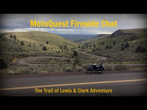 MotoQuest Fireside Chat -- The Trail of Lewis and Clark Motorcycle Adventure
