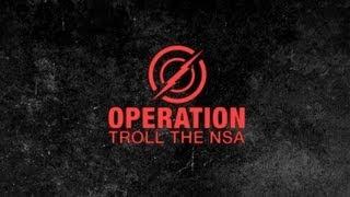 Operation: Troll the NSA