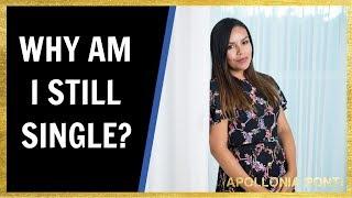 WHY AM I STILL SINGLE | 8 TRUE LIFE TIPS!