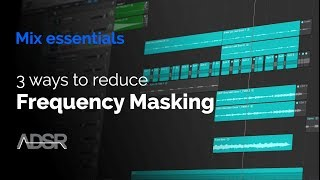 3 ways to reduce frequency masking in any mix