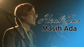 2D - Masih Ada (Live Session Cover by Heal Ear)