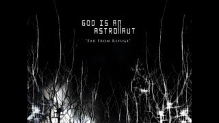 God Is An Astronaut - Far From Refuge ( Full Album )