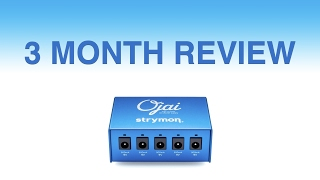 Strymon Ojai Guitar Pedal Power Supply - 3 Month Review