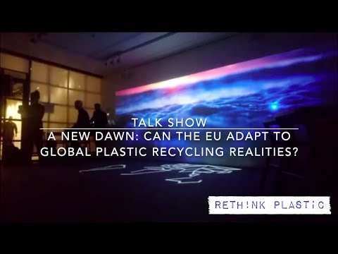 Talk Show: A new dawn - can the EU adapt to global plastic recycling realities?