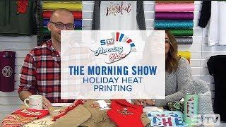 Holiday Heat Printing   Morning Show Ep. 140
