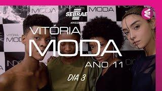 Vitoria Moda ANO11 - Terceiro dia de desfiles