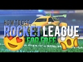 How to get Rocket League For Free [MULTIPLAYER] [PC,XBOX,PSN] [Updated: NOV 2018]