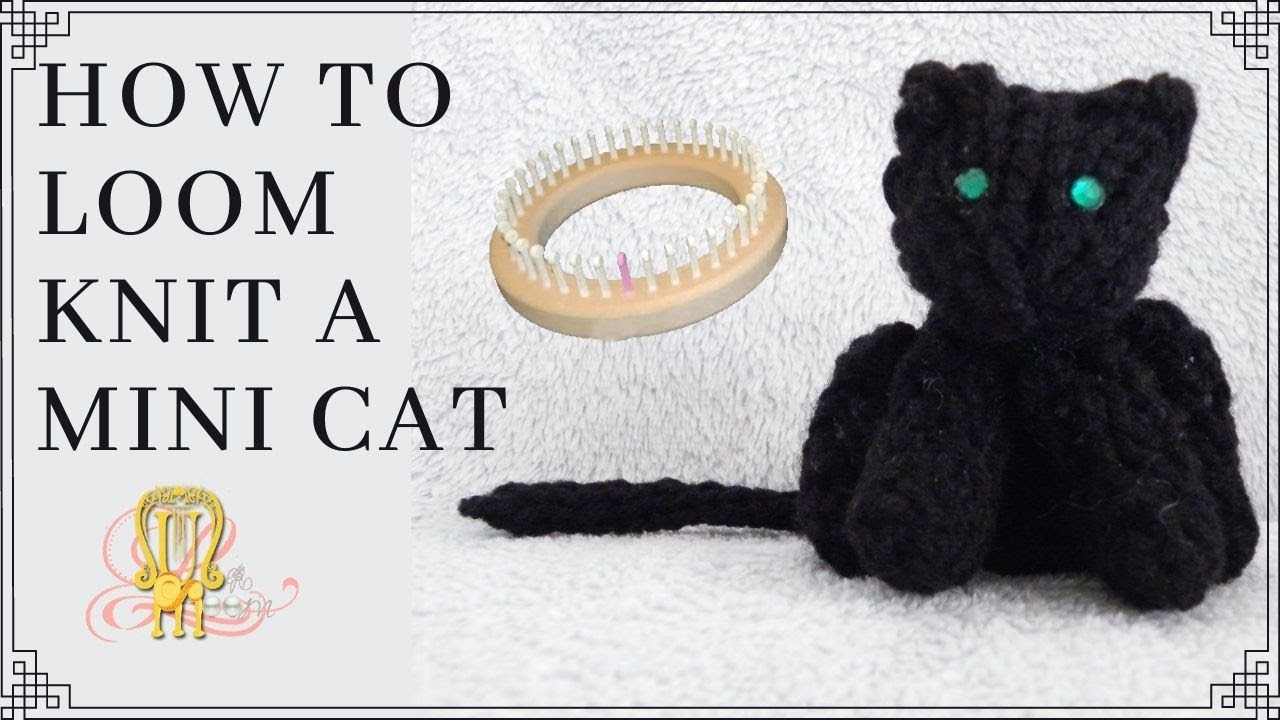 How To Loom Knit A Mini Cat Youtube
