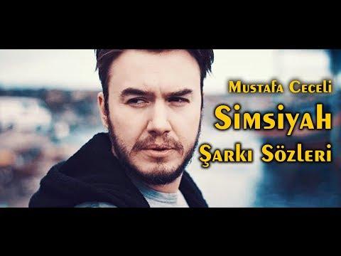Mustafa Ceceli - Simsiyah (Şarkı Sözleri) Lyrics