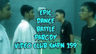 EPIC DANCE BATTLE PARODY VIDEO CLUB 199-Raka,Kevin,Bimo,Indra,Devito-NGAKAK ABISS...