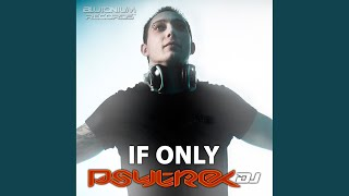 If Only (PsytrexDJ Event Mix)
