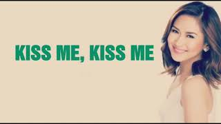 KISS ME, KISS ME (LYRICS)- Sarah Geronimo