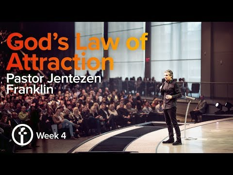 God's Law of Attraction  | Pastor Jentezen Franklin