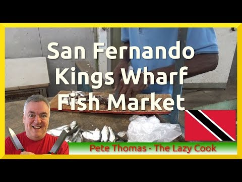 San Fernando - Kings Wharf - Fish Market and Conch Pies!