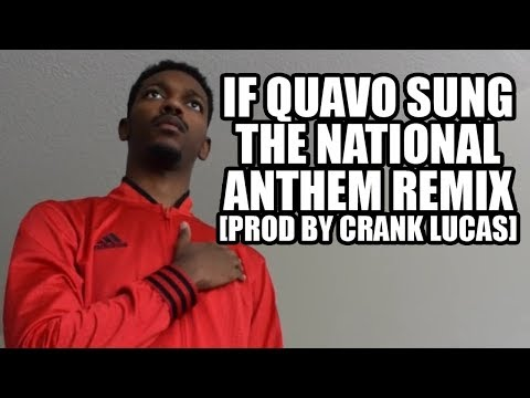 IF QUAVO SUNG THE NATIONAL ANTHEM REMIX [prod by Crank Lucas]
