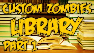 THANK YOU SO MUCH! Custom Zombies - Library - Part 1 (CoD WaW)