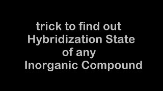 Trick to Find out Hybridization State of any Inorganic Compound