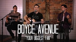 Boyce Avenue - Your Biggest Fan (Acoustic) - Making Waves