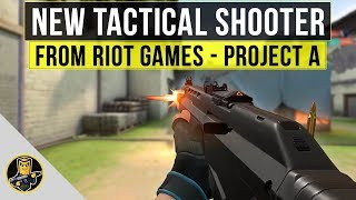 "PROJECT A - New Tactical Shooter from League of Legends Devs ""Riot Games"""