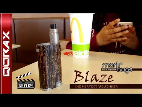 Review: Mark Bugs Squonker // BLAZE