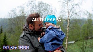Alltid pappa   Småbarnsliv med Lev Vel   REMA 1000