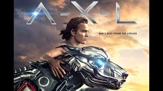 A.X.L  2018 Sci-fi Adventure movie Trailer& special moments