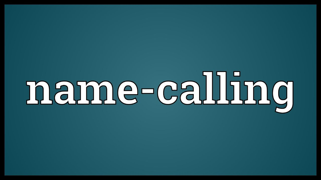 Name Calling: Name-calling Meaning