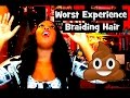 StoryTime: Worst Experience While Braiding Hair