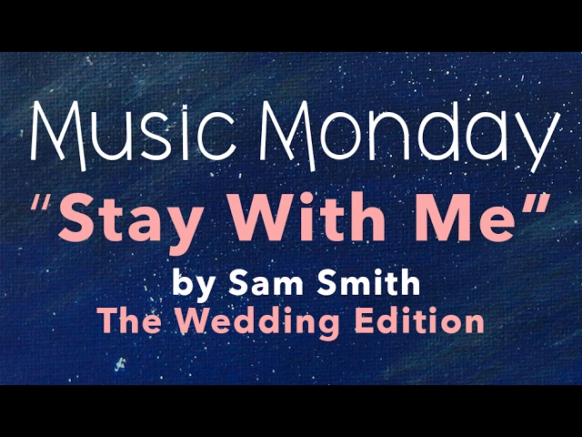 Sam Smith - Stay With Me - The Wedding Edition