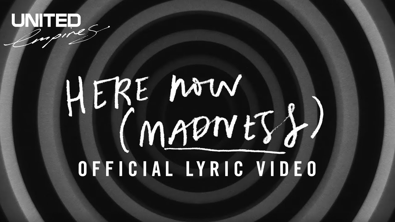 Here Now (Madness) Official Lyric Video - Hillsong UNITED