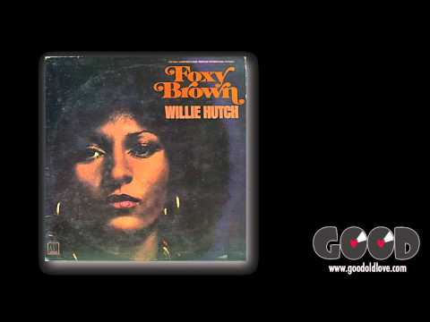 Willie Hutch - Give Me Some Of That Good Old Love (Foxy Brown 1974)