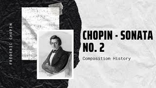 Chopin - Sonata No. 2 in B flat minor - Music | History