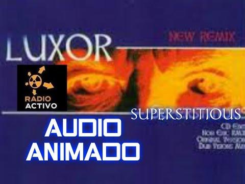 LUXOR - SUPERSTITIOUS Parte 7/9 Radio Virtual 98.5 rAdIo AcTiVo (Audio Animado)