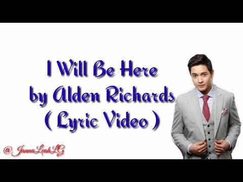 I will be here by Alden Richards (lyric video)