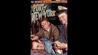 Порт Нью-Йорка / Port of New York - фильм нуар, триллер, криминальная драма