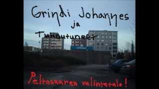 Grindi Johannes ja Tuhoutuneet - Peltosaaren Valintatalo