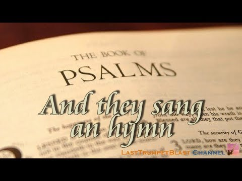 And they sang an hymn (Psalm 118)