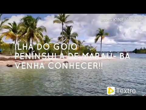 Ilha do Goio 🏝️ Península de Maraú - BA. Região de Barra grande