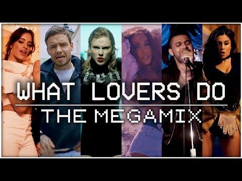 WHAT LOVERS DO | The Megamix ft. Zayn, Camila Cabello, Justin Bieber, Ariana Grande