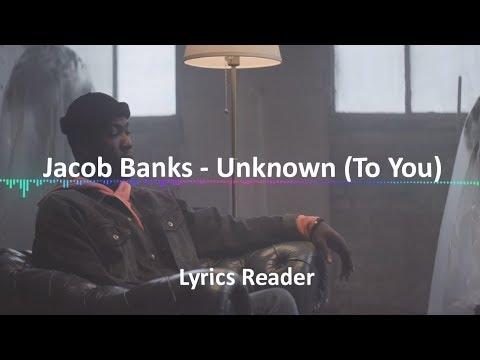Jacob Banks - Unknown (To You) Lyrics - Lyric Video