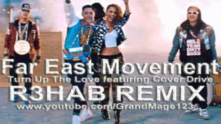 Far East Movement - Turn Up The Love ft. Cover Drive (R3hab Remix) HD