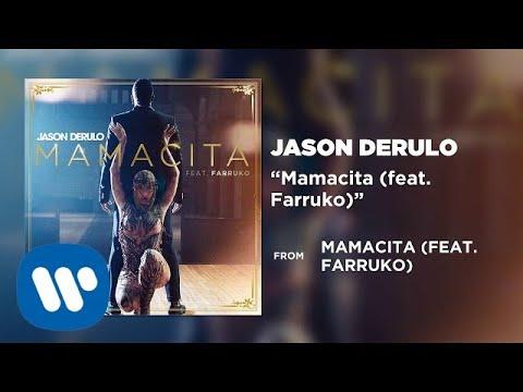 Jason Derulo - Mamacita (feat. Farruko) [Official Audio]