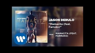 Jason Derulo - Mamacita (feat. Farruko) [Official Audio]