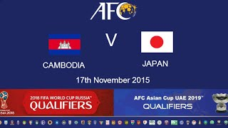 FULL MATCH: Cambodia v Japan: 2018 FIFA WC Russia & AFC Asian Cup UAE 2019 (Qly RD 2)