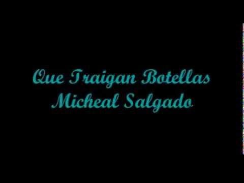 Que Traigan Botellas - Micheal Salgado (Letra - Lyrics)